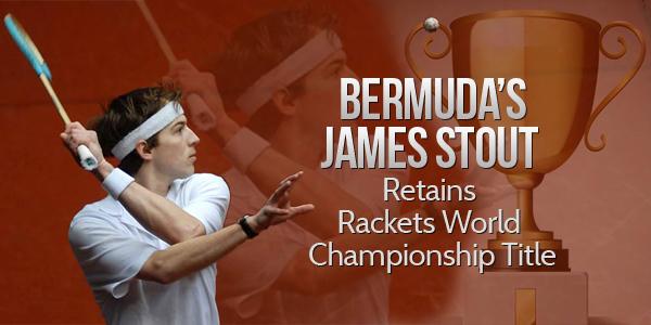 Bermuda's James Stout retains Rackets World Championship Title TC
