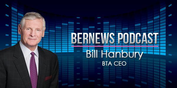 Bernews Podcast with BTA CEO Bill Hanbury