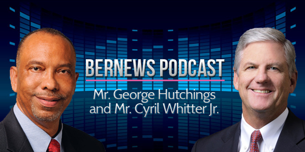 Bernews Podcast with George Hutchings and Cyril Whitter Jr