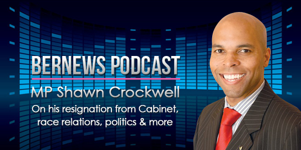 Bernews Podcast with MP Shawn Crockwell Bermuda May 17 2016