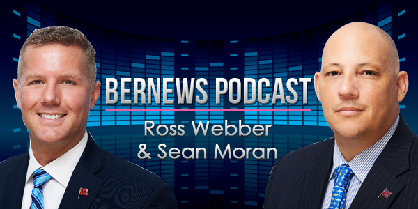 Bernews Podcast with Ross Webber and Sean Moran