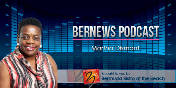 Bernews Podcast with Martha Dismont