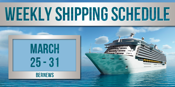 Weekly Shipping Schedule Bermuda TC March 25 - 31 2017
