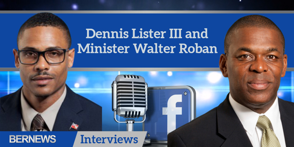 Bernews Interviews TC Dennis Lister III and Minister Walter Roban