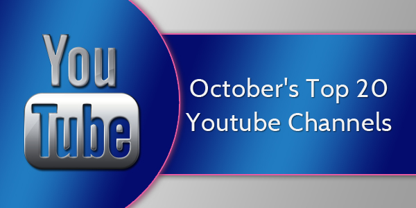 October's Top 20 Youtube Channels