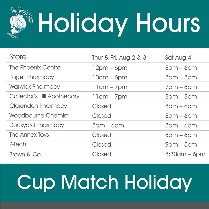 The Phoenix Stores Cup Match Holiday Hours Aug 2018
