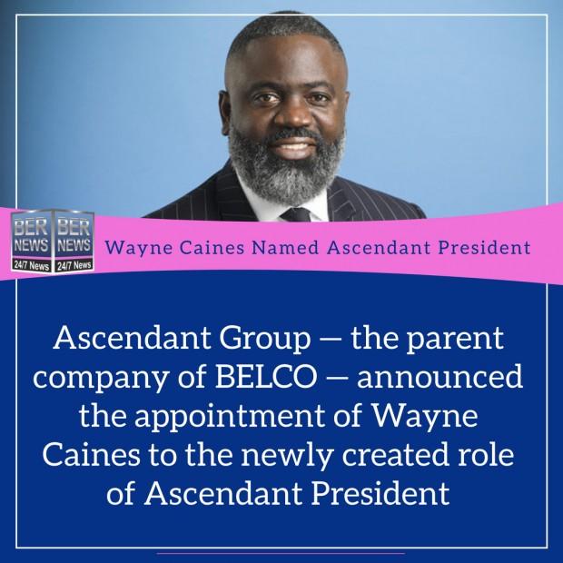 Wayne Caines Named Ascendant President Bermuda 2020